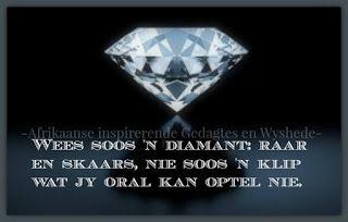 Afrikaanse Inspirerende Gedagtes & Wyshede: Wees soos 'n diamant: raar en skaars
