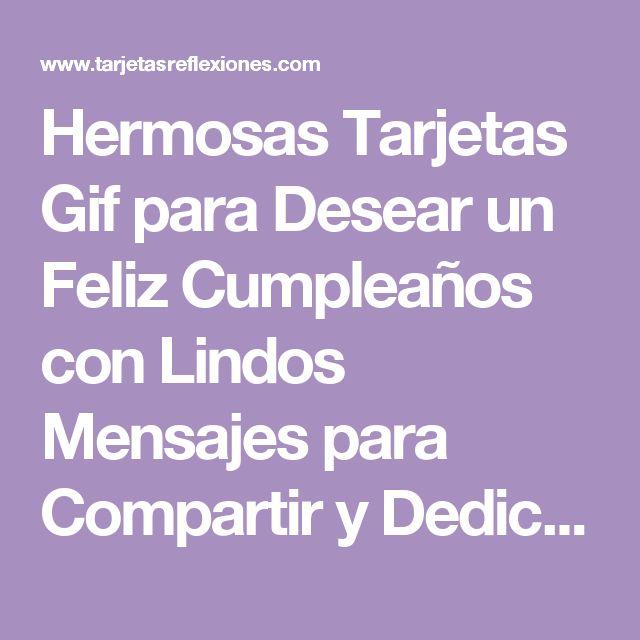 Hermosas Tarjetas Gif para Desear un Feliz Cumpleaños con Lindos Mensajes para Compartir y Dedicar en este Hermoso Día. Que Dios Los Bendiga Feliz Jueves.