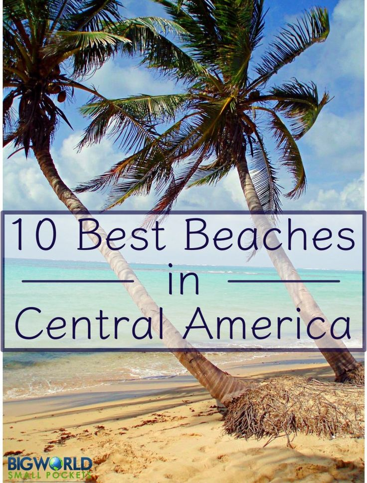 10 Best Beaches in Central America {Big World Small Pockets}