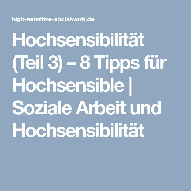 Hochsensibilität (Teil 3) – 8 Tipps für Hochsensible | Soziale Arbeit und Hochsensibilität