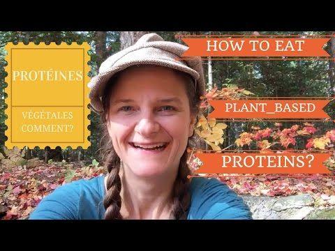 How To Eat Plant-Based Proteins - Les protéines végétales.