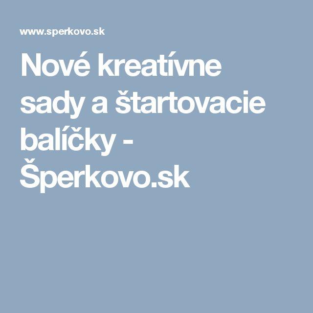 Nové kreatívne sady a štartovacie balíčky - Šperkovo.sk