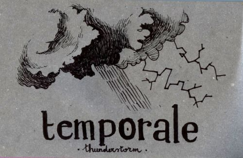 il temporale = English: the thunderstorm | German: das Gewitter / Donnerwetter
