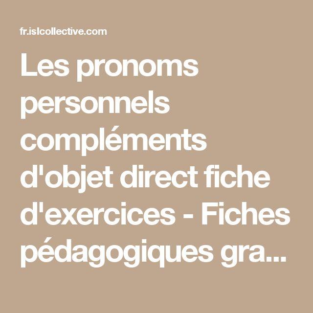 Les pronoms personnels compléments d'objet direct fiche d'exercices - Fiches pédagogiques gratuites FLE