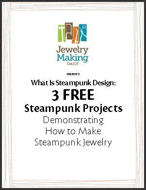 What Is Steampunk Design? Plus 3 Free Steampunk Jewelry-Making Projects - Jewelry Making Daily