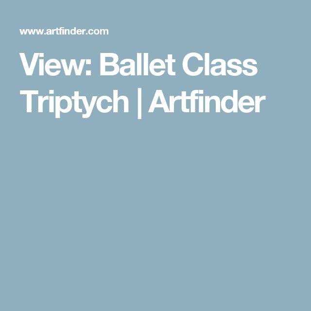 View: Ballet Class Triptych   Artfinder