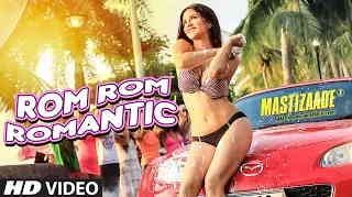 http://www.k7v7.com/2015/12/28/rom-rom-romantic-full-video-song-downloadmastizaadesunny-leonemika-singh-lyrics/