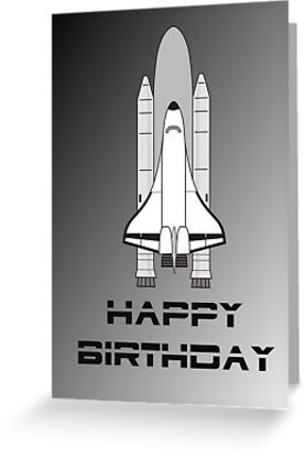 """""""NASA Space Shuttle Happy Birthday Greeting Card by Chillee Wilson"""" Greeting Cards & Postcards by ChilleeWilson 