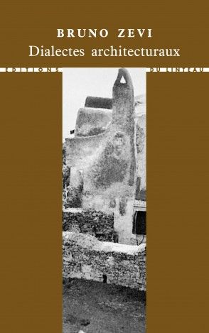 Dialectes architecturaux - Bruno Zevi