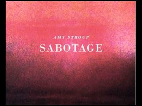 SABOTAGE by Amy Stroup (LOVE her!)
