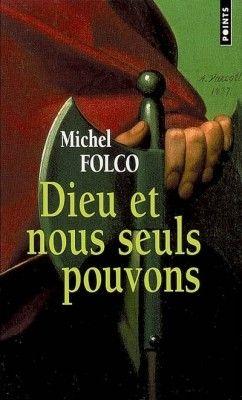 Dieu et nous seuls pouvons ecrit par Michel Folco