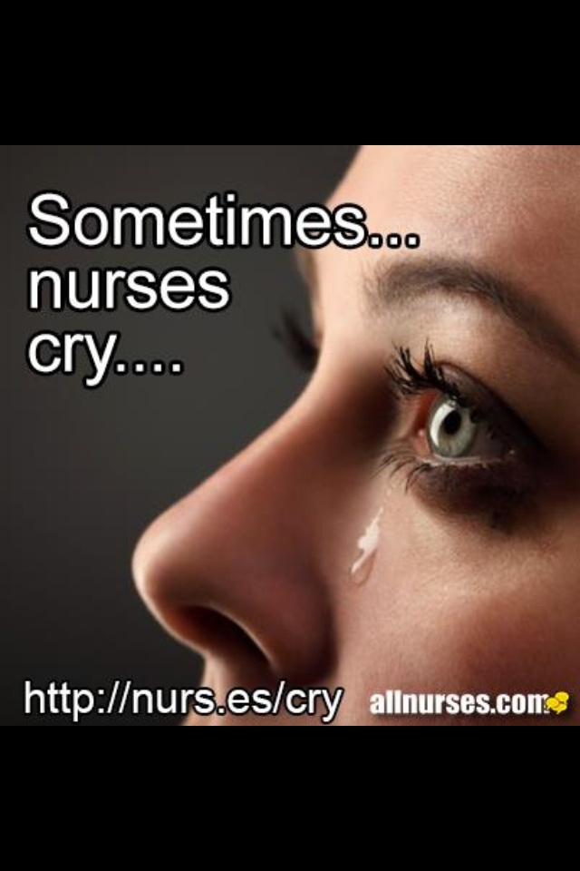 Sometimes nurses cry
