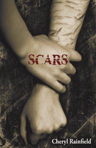 PTSD, Abuse/Assault, Self-Harm/Injury - Scars by Cheryl Rainfield