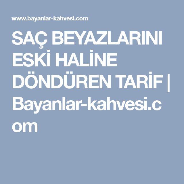SAÇ BEYAZLARINI ESKİ HALİNE DÖNDÜREN TARİF | Bayanlar-kahvesi.com