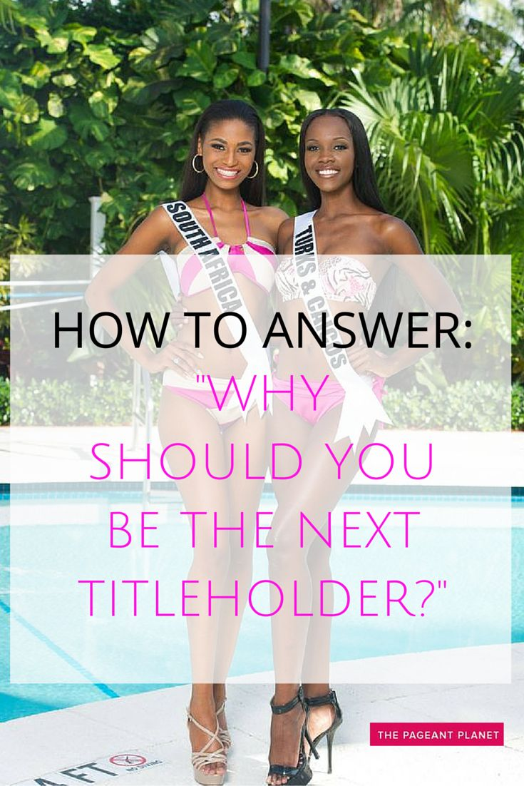 "This is one of the most common questions asked in pageant interview, and yet a lot of girls don't like getting it because they think their answer will be similar to everyone else. To some extent, that's true: judges have probably heard a lot of ""I'm a hard worker"" and ""I want to make a difference,"" but this doesn't mean you should avoid these answers if you truly feel them."