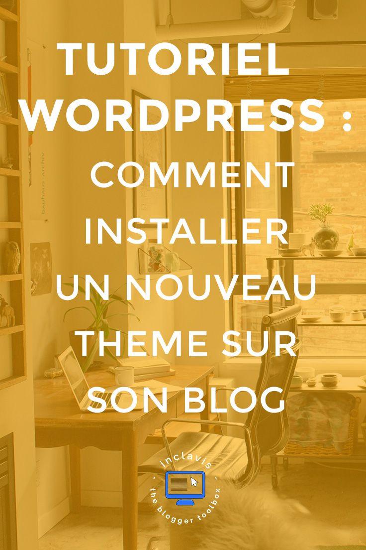 Comment installer un thème sur son blog Wordpress