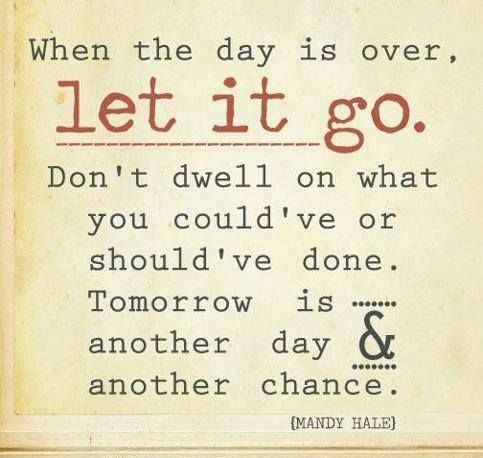 #Truth..  Let go of whatever has happened to you today.. Tomorrow is another day to do better