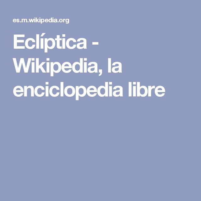 Eclíptica - Wikipedia, la enciclopedia libre