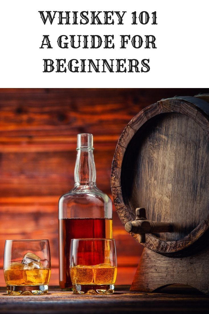 Whiskey 101 A Guide For Beginners Whiskey Foodie Travel Wine Travel