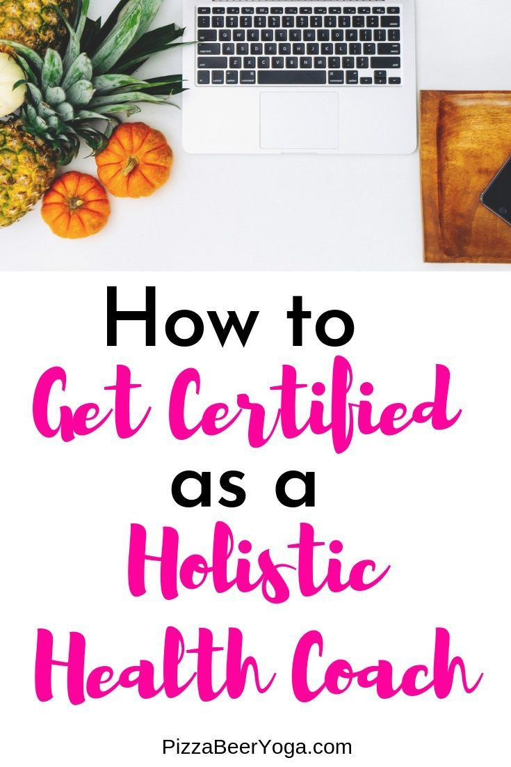 How To Get Certified As A Holistic Health Coach In 1 Year