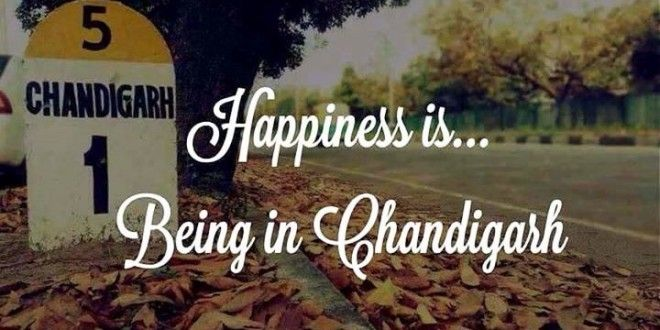 Happiness is Being in Chandigarh.