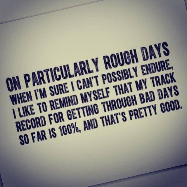 On rough days..