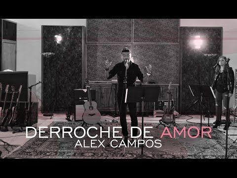 Nueva Canción: Derroche de amor - Alex Campos - video oficial (HD) 2015. - YouTube