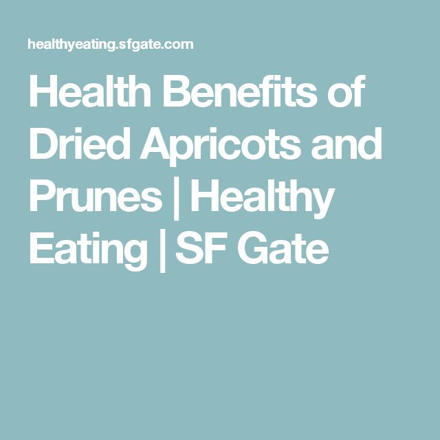 Health Benefits of Dried Apricots and Prunes | Healthy Eating | SF Gate