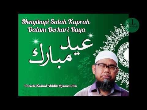 Kajian Sunnah : Menyikapi Salah Kaprah Dalam Berhari Raya - Zainal Abidin Syamsudin - YouTube