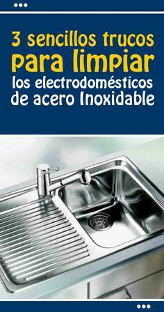 3 sencillos trucos para limpiar los electrodomésticos de acero inoxidable