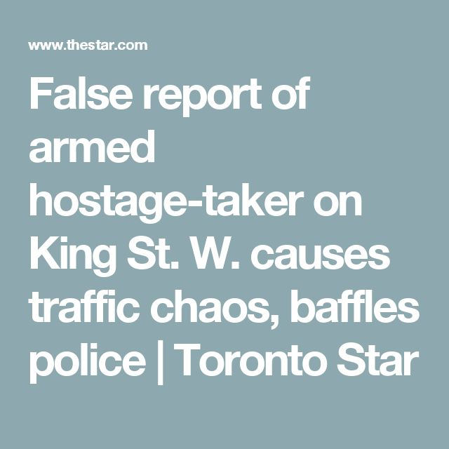 False report of armed hostage-taker on King St. W. causes traffic chaos, baffles police | Toronto Star