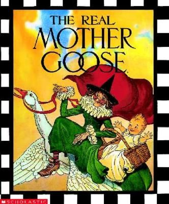 The Real Mother Goose-Best Nursery Rhyme Book.  Thanks Mom!!