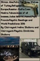 Shinzo Abe,Putin,The Grey Wolves of Turkey,Refugees in Europe,Russian Mafia,Cosa Nostra,Yakuza-boss of all bosses,Judas Iskariot,Assad,Pope Francis-Psychic Readings and World Predictions 2016, an ebook by Dimitrinka Staikova at Smashwords