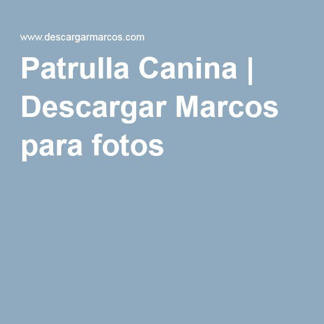 Patrulla Canina | Descargar Marcos para fotos
