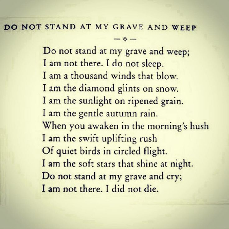 This poem is by dr. Mary Elizabeth frye, 1932. She wrote it to comfort a friend grieving the death of her mother. It is her only known poem.