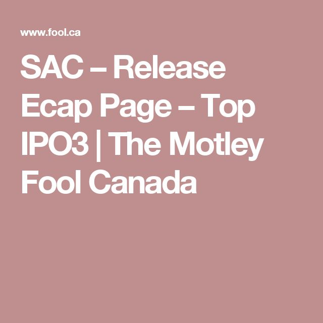 SAC – Release Ecap Page – Top IPO3 | The Motley Fool Canada