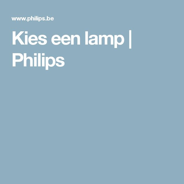 Kies een lamp | Philips