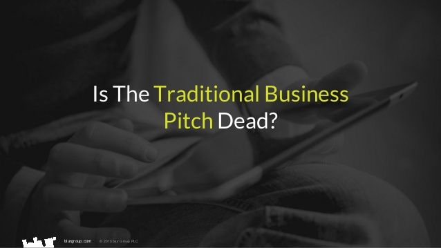 Is the Traditional Business Pitch Dead?