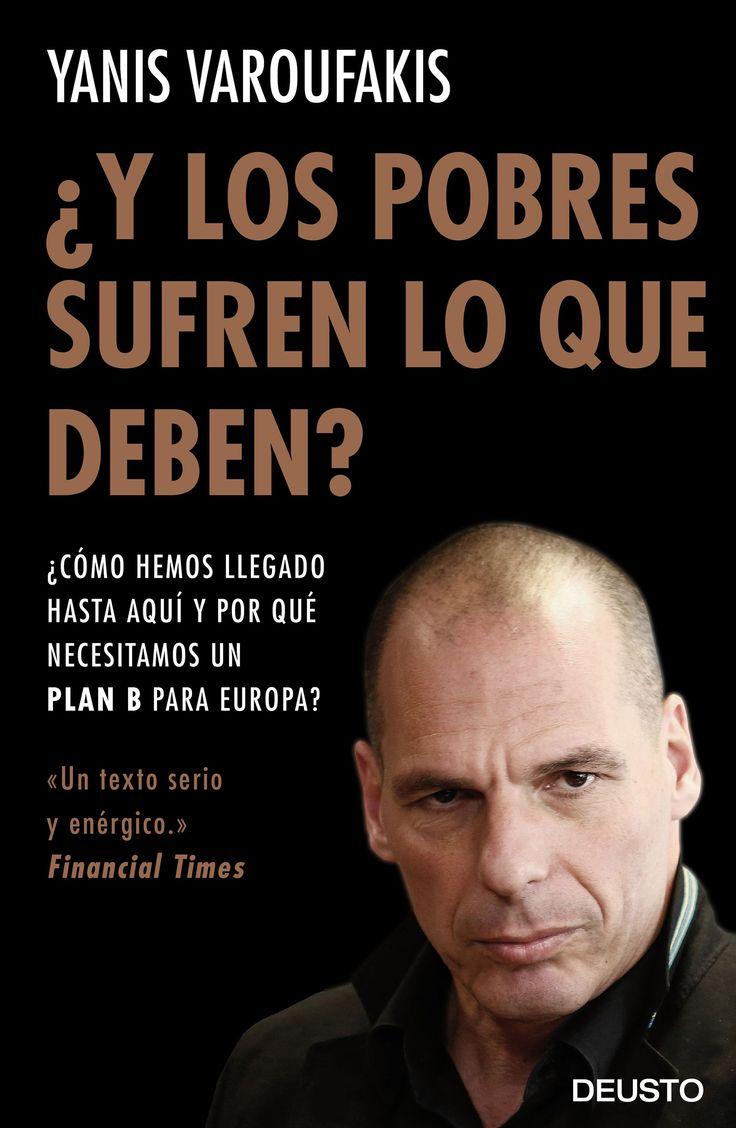 """""""¿Y los pobres sufren lo que deben?"""", de Yanis Varoufakis."""