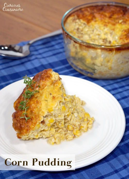 If you're sick of the same old corn side dish, try this recipe for Corn Pudding. This dish, with Native American origins, is like a cross between creamed corn and an eggy custard. | www.curiouscuisiniere.com