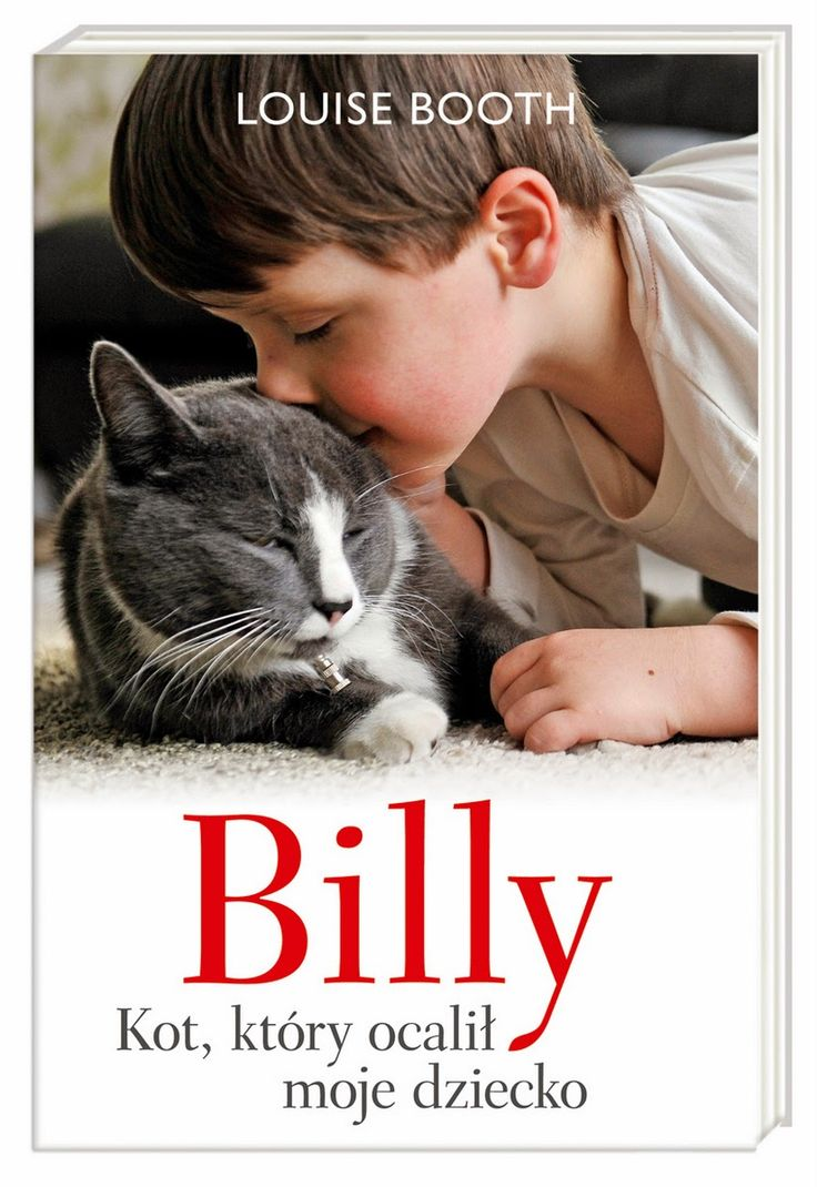 Billy. Kot, który ocalił moje dziecko, Louise Booth (Wypożyczalnia Centralna)