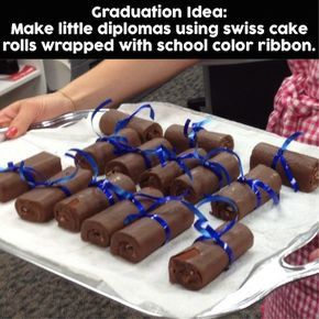 Graduation dessert idea - Make little diplomas using swiss cake rolls wrapped with ribbon that matches the school's colors. So cute and easy (and delicious!).