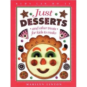 Just Desserts: and Other Treats for Kids to Make, written by Marilyn Linton and illustrated by Barbara Reid