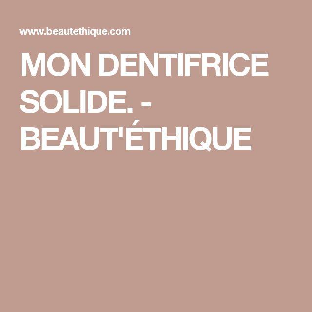 MON DENTIFRICE SOLIDE. - BEAUT'ÉTHIQUE