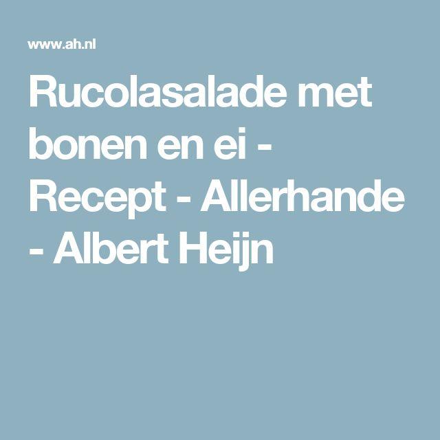 Rucolasalade met bonen en ei - Recept - Allerhande - Albert Heijn