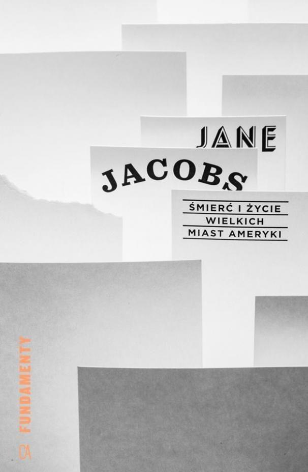 ŚMIERĆ I ŻYCIE WIELKICH MIAST AMERYKI :: Jane Jacobs