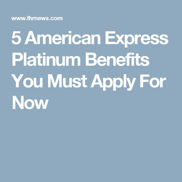 5 American Express Platinum Benefits You Must Apply For Now