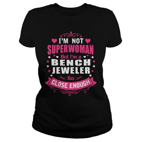 BENCH JEWELER I'm Not Superwoman But I'm A So Close Enough T Shirts, Hoodies. Check Price ==► https://www.sunfrog.com/LifeStyle/BENCH-JEWELER--SUPER-WM-Black-Ladies.html?41382