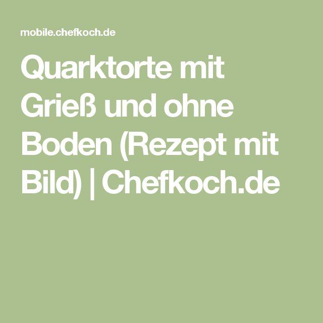 Quarktorte mit Grieß und ohne Boden (Rezept mit Bild) | Chefkoch.de