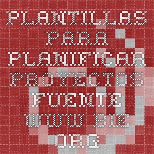 Plantillas para planificar proyectos. Fuente www.bie.org